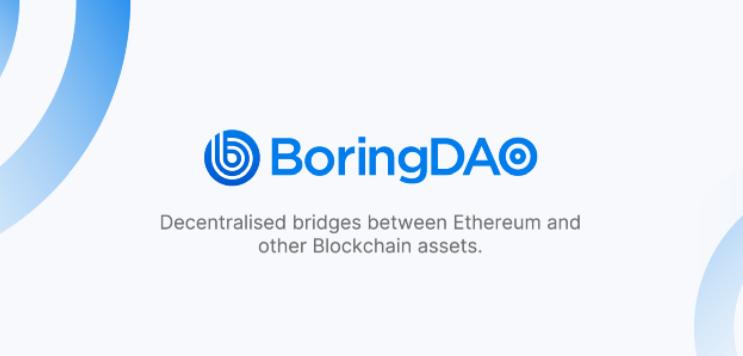五分钟了解去中心化资产桥 BoringDAO 跨链原理与挖矿机遇